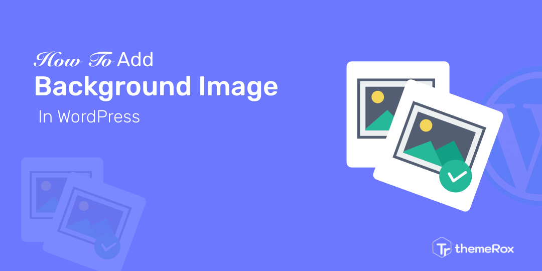 How To Add Background Image In WordPress Website